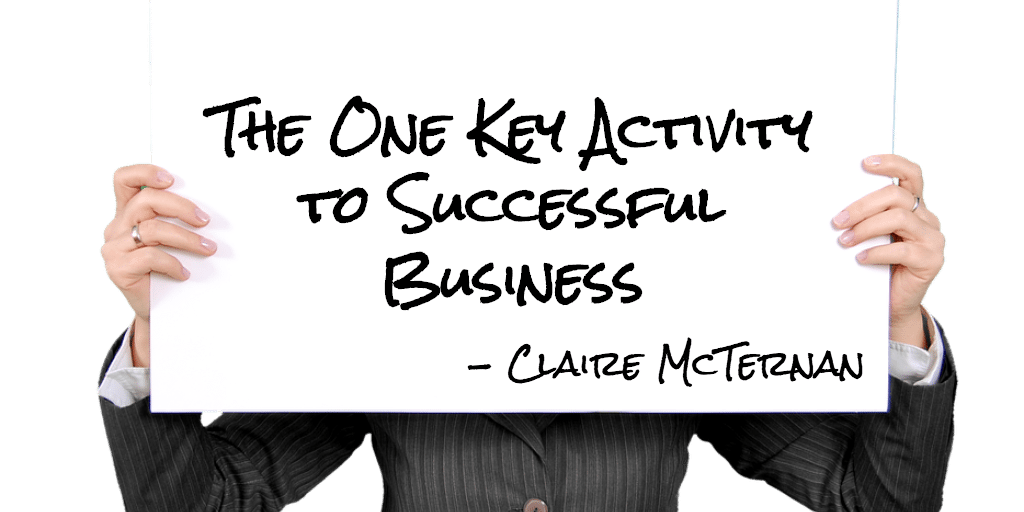 The One Key Activity to Successful Business